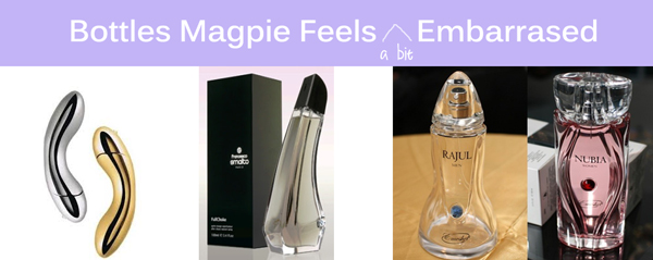 The Perfume Bottles Magpie Feels Embarrased